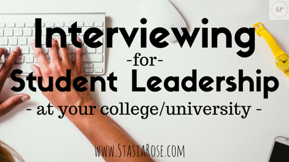 Interviewing for Student Leadership at your college/university